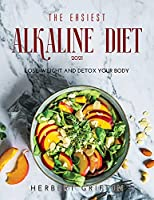 The Easiest Alkaline Diet 2021: Lose Weight and Detox Your Body