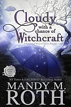 Cloudy with a Chance of Witchcraft: A Paranormal Women's Fiction Romance Novel (Grimm Cove Book 1) by [Mandy M. Roth]