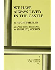 We Have Always Lived in the Castle (Acting Edition for Theater Productions)