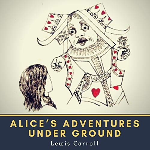 Alice's Adventures Under Ground copertina