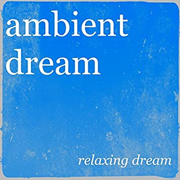 Relaxing Dream