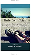 little feet hiking: 25 confidence-building hikes for little kids around Vancouver, Washington