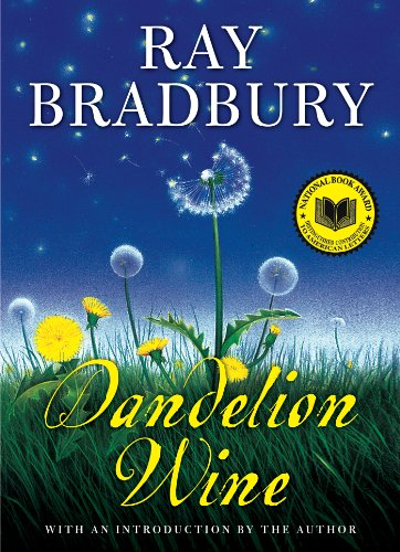 Amazon.com: Dandelion Wine (Greentown Book 1) eBook: Bradbury, Ray ...