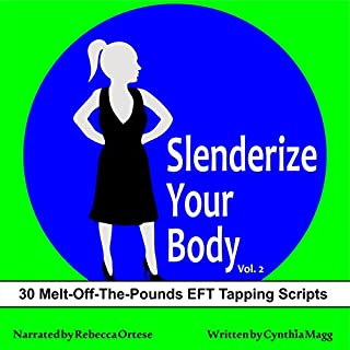 Slenderize Your Body, Volume II     30 Melt-off-the-Pounds EFT Tapping Scripts for Weight Loss              By:                                                                                                                                 Cynthia Magg                               Narrated by:                                                                                                                                 Rebecca Ortese                      Length: 1 hr and 1 min     6 ratings     Overall 5.0
