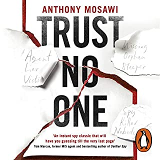 Trust No One                   By:                                                                                                                                 Anthony Mosawi                               Narrated by:                                                                                                                                 Katie Leung                      Length: 7 hrs and 27 mins     4 ratings     Overall 3.3