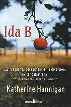 Ida B: ...y Sus Planes Para Potenciar la Diversion, Evitar Desastres y (Posiblemente) Salvar el Mundo (Spanish Edition)