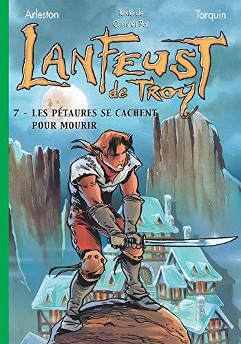 Lanfeust de Troy 7 - Les pétaures se cachent pour mourir