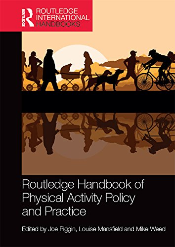 Routledge Handbook of Physical Activity Policy and Practice (Routledge International Handbooks) (English Edition)