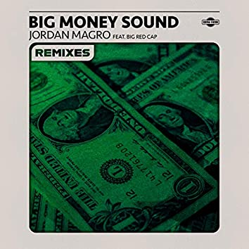 Big Money Sound (feat. Bigredcap) [Remixes]