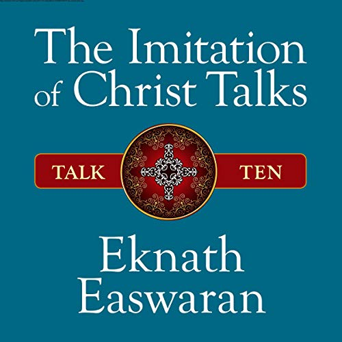 The Imitation of Christ Talks - Talk Ten audiobook cover art