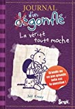 Journal d'un Degonfle Tome 5 - La verite toute moche - (Diary Of A Wimpy Kid in French) (French Edition) by Jeff Kinney(2010-01-01) - French and European Publications Inc - 01/01/2013