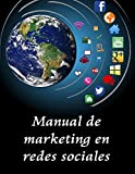 Manual de Marketing en la Redes Sociales: Publicidad y Marketing Digital: 1