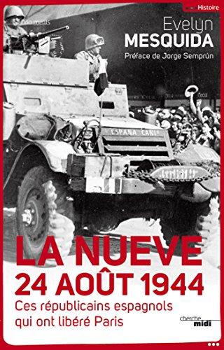 La Nueve 24 aout 1944 - Ces républicains espagnols qui ont libéré Paris (Documents)