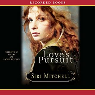 Love's Pursuit                   By:                                                                                                                                 Siri Mitchell                               Narrated by:                                                                                                                                 Ali Ahn                      Length: 10 hrs and 43 mins     45 ratings     Overall 4.2