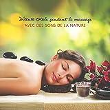 Détente totale pendant le massage avec des sons de la nature