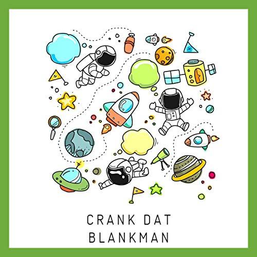 Crank Dat Blank Man [Explicit]