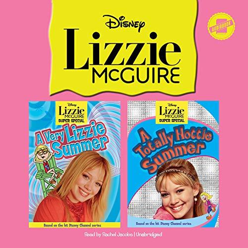 Lizzie McGuire: A Very Lizzie Summer & A Totally Hottie Summer cover art
