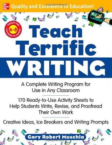 Teach Terrific Writing, Grades 6-8: A Complete Writing Program for Use in Any Classroom (McGraw-Hill Teacher Resources) (English Edition)
