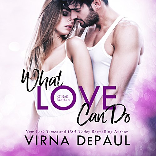 What Love Can Do: O'Neill Brothers audiobook cover art