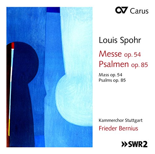 Spohr: Messe Op.54 / Psalmen Op.85
