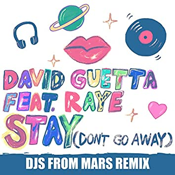 Stay (Don't Go Away) [feat. Raye] (Djs from Mars Remix)