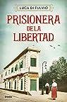 Prisionera de la libertad par Di Fulvio