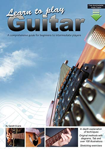 Learn to Play Guitar: A comprehensive guide for beginners to intermediate players