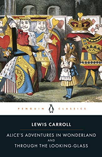 Alice's Adventures in Wonderland and Through the Looking Glass: the centenary edition