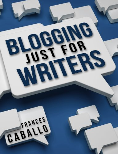 Blogging Just for Writers (English Edition)