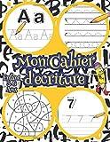 Mon Cahier d'écriture: Cahier d'activités pour enfants 3-6 ans, Apprendre à tracer les lettres et les chiffres.