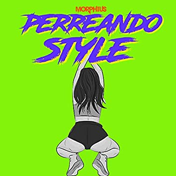 Perreando Style (feat. Dj Zant)