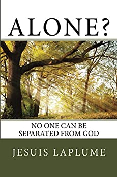 Alone?: No One Can Be Separated From God by [Jesuis Laplume]