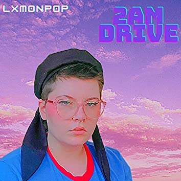 2am Drive