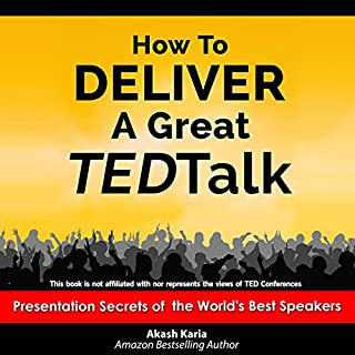 How to Deliver a Great TED Talk     Presentation Secrets of the World's Best Speakers              By:                                                                                                                                 Akash Karia                               Narrated by:                                                                                                                                 Matt Stone                      Length: 3 hrs and 17 mins     44 ratings     Overall 4.1