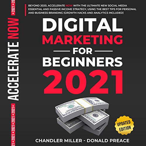 Digital Marketing for Beginners 2021 Audiobook By Chandler Miller, Donald Preace cover art