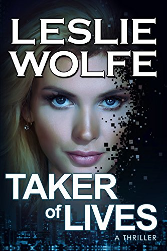 Taker of Lives: A Gripping Serial Killer Thriller by [Leslie Wolfe]