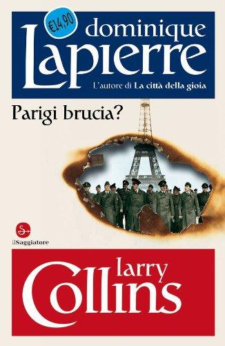 Parigi brucia? (Biblioteca Dominique Lapierre)