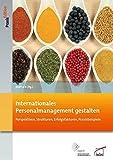 Internationales Personalmanagement gestalten: Perspektiven, Strukturen, Erfolgsfaktoren, Praxisbeispiele (DGFP PraxisEdition) - DGFP e.V.