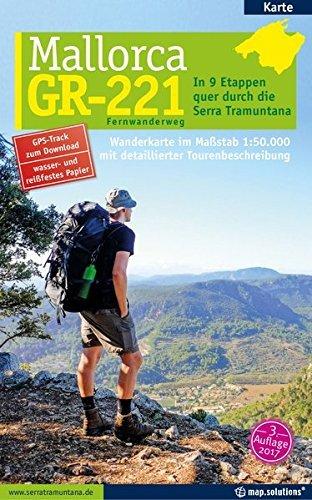 Mallorca - GR-221 Fernwanderweg: In 9 Etappen quer durch die Serra Tramuntana ( Folded Map, 3. August 2015 )