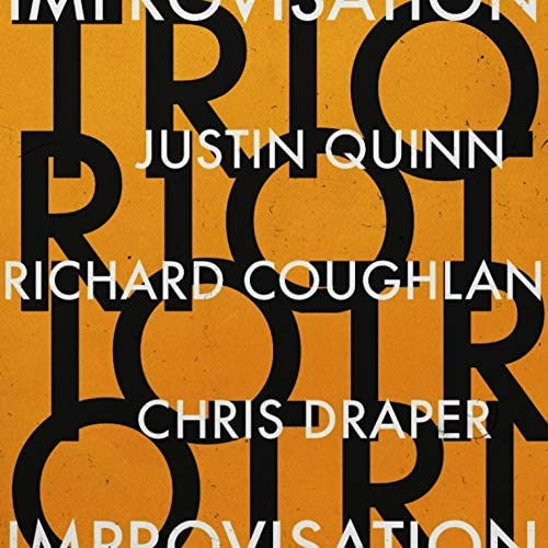 Justin Quinn, Richard Coughlan & Chris Draper