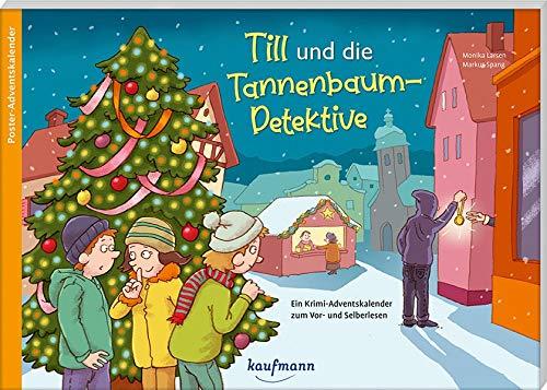 Till und die Tannenbaum-Detektive: Ein Krimi-Adventskalender zum Vor- und Selberlesen (Adventskalender mit Geschichten für Kinder: Ein Buch zum Vorlesen und Basteln)