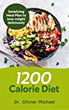 1200 Calorie Diet: Satisfying Meal Plan to lose weight deliciously (English Edition)