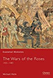 The War of the Roses: 1455-1485 (Essential Histories)