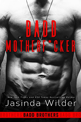 Badd Motherf*cker (The Badd Brothers Book 1) by [Jasinda Wilder]