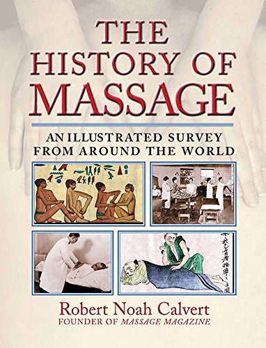 The History of Massage: An Illustrated Survey from around the World (English Edition)