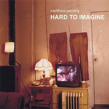Hard to Imagine