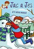 Cyfres Jac a Jes: Jac a Jes a'r Eira Mawr