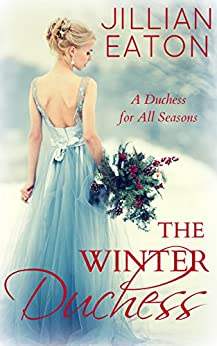 The Winter Duchess (A Duchess for All Seasons Book 1) by [Jillian Eaton]