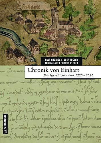Chronik von Einhart: Dorfgeschichte von 1220-2020 (Chroniken im GMEINER-Verlag)