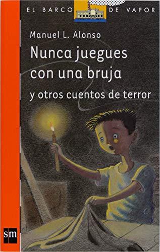 Nunca juegues con una bruja (El Barco de Vapor Naranja nº 200) (Spanish Edition)